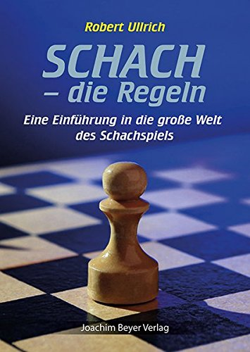 Schach – die Regeln: Eine Einführung in die große Welt des Schachspiels - 1