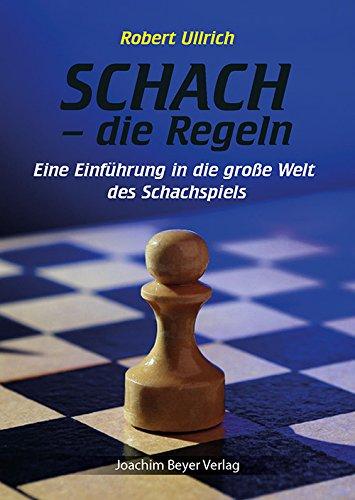 Schach - die Regeln: Eine Einführung in die große Welt des Schachspiels - 1
